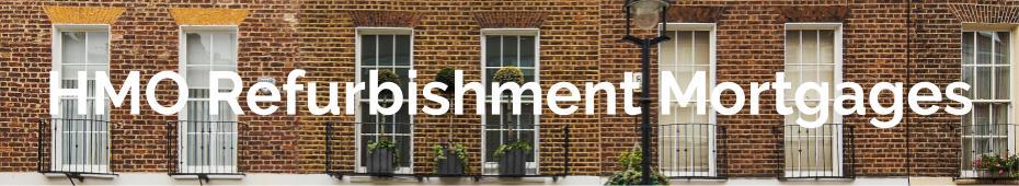 HMO Refurbishment Mortgages