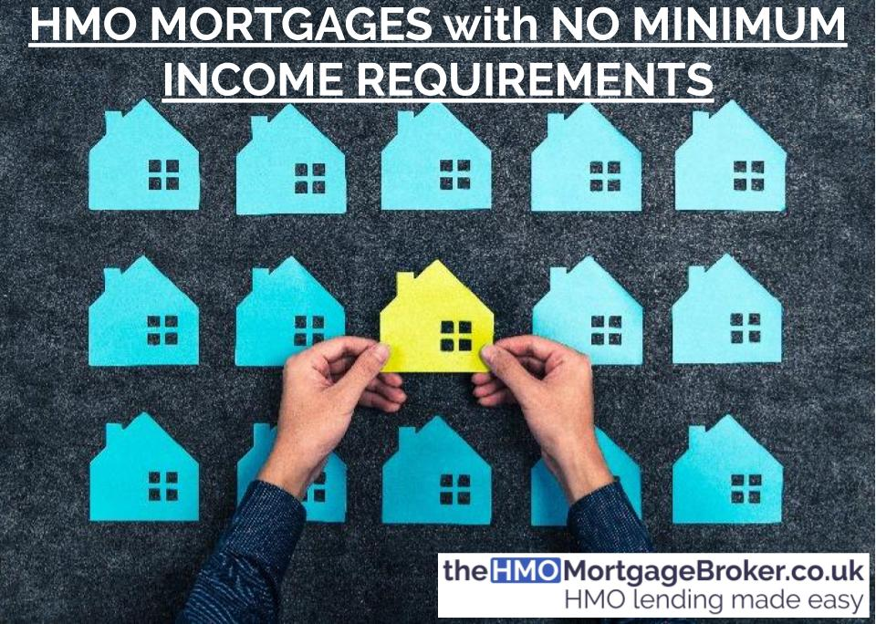 HMO Mortgages with No Minimum Income Requirements